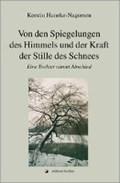 Von den Spiegelungen des Himmels und der Kraft der Stille des Schnees | Kerstin Huneke-Nagorsen |