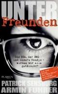 Unter Freunden | Sensburg, Patrick ; Fuhrer, Armin |