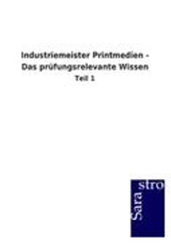 Industriemeister Printmedien - Das prufungsrelevante Wissen