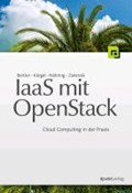 IaaS mit OpenStack   Beitter, Tilmann ; Kärgel, Thomas ; Nähring, André ; Steil, Andreas  
