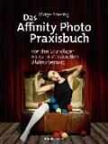 Das Affinity Photo-Praxisbuch   Rüdiger Schestag  