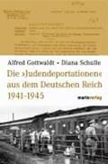 Die Judendeportationen aus dem deutschen Reich von 1941-1945 | Gottwaldt, Alfred ; Schulle, Diana |