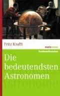 Krafft, F: Bedeutendsten Astronomen | Fritz Krafft |
