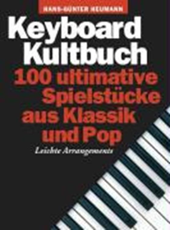 Heumann, H: Keyboard Kultbuch 100 ultimative Spielstücke