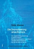 Die Dramatisierung eines Romans | Peter Menne |