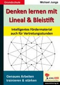 Denken lernen mit Lineal und Bleistift   Michael Junga  