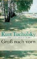 Gruß nach vorn | Kurt Tucholsky |