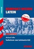 Kompakt-Wissen Gymnasium / Sachwissen zum Lateinunterricht   Michael Feller  