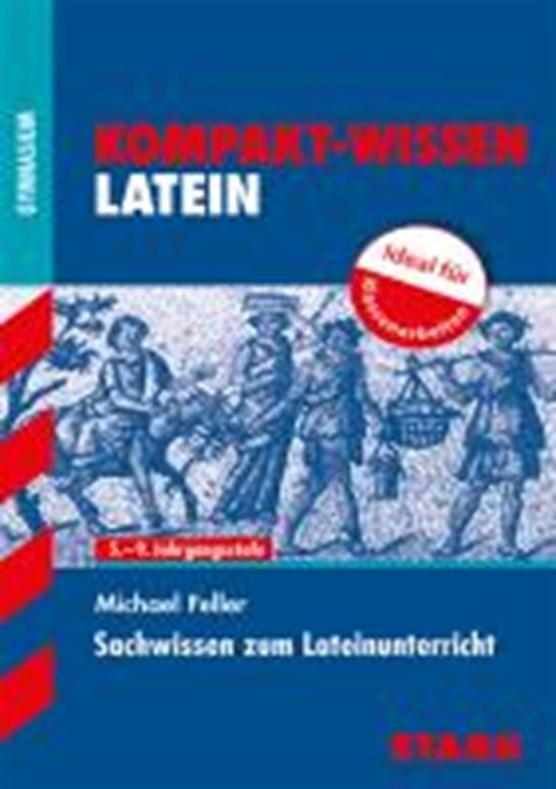 Kompakt-Wissen Gymnasium / Sachwissen zum Lateinunterricht