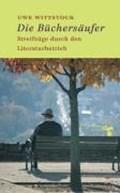 Wittstock, U: Büchersäufer   Uwe Wittstock  