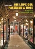 Die Leipziger Passagen und Höfe   Wolfgang Hocquél  