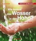 Wie kommt das Wasser in den Hahn? | Karolin Küntzel |