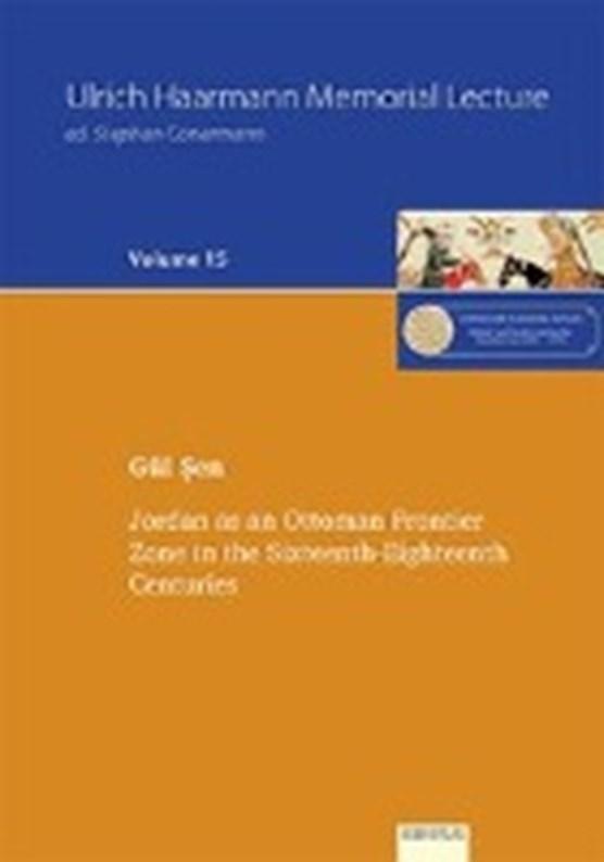 Jordan as an Ottoman Frontier Zone in the Sixteenth-Eighteenth Centuries