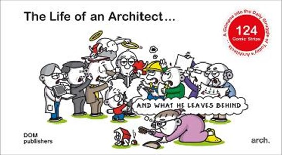 The Life of an Architect... and What He Leaves Behind