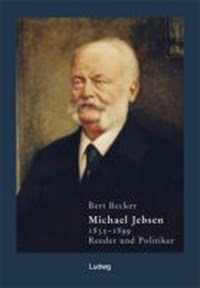 Michael Jebsen 1835-1899. Eine Biographie | Bert Becker |