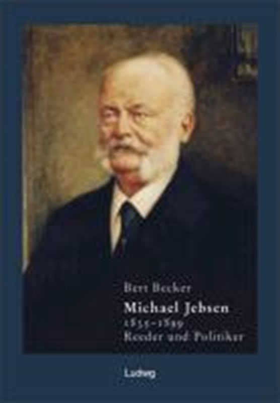 Michael Jebsen 1835-1899. Eine Biographie