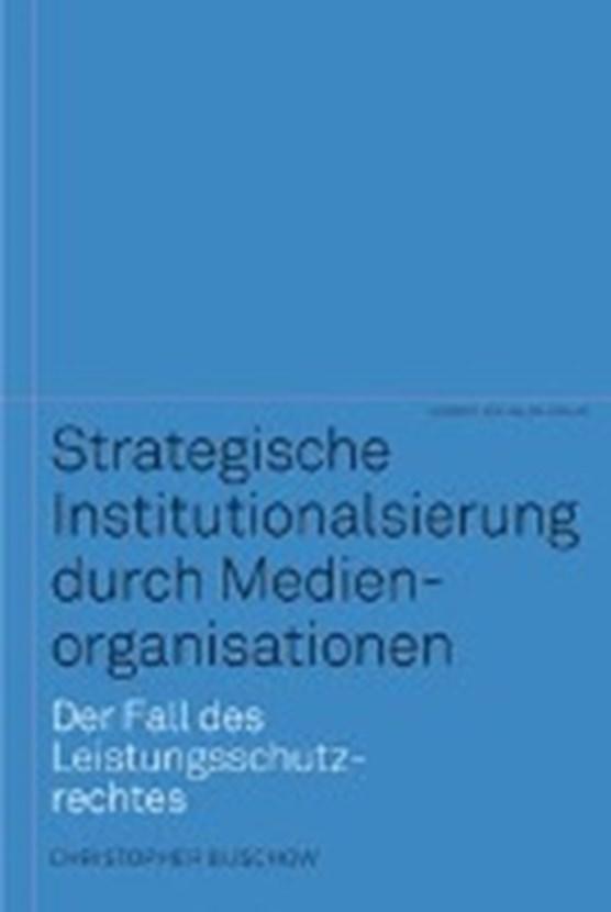 Strategische Institutionalisierung durch Medienorganisationen
