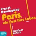Paris, ein Fest fürs Leben | Hemingway, Ernest ; Habich, Matthias |