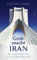 Großmacht Iran   Henner Fürtig  