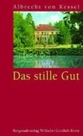 Das stille Gut   Albrecht von Kessel  