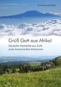 Grüß Gott aus Afrika! | Emmanuel Kileo |