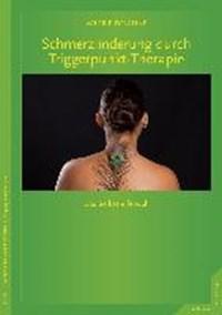 Schmerzlinderung durch Triggerpunkt-Therapie | Delaune, Valerie ; Petersen, Karsten |
