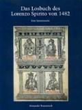Das Losbuch des Lorenzo Spirito von 1482   Alexander Rosenstock  