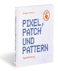 Pixel, Patch und Pattern | Rüdiger Schlömer |