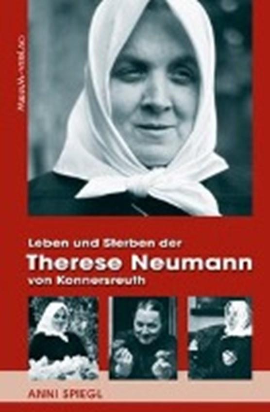 Leben und Sterben der Therese Neumann von Konnersreuth