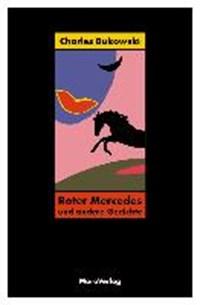 Roter Mercedes   Charles Bukowski  