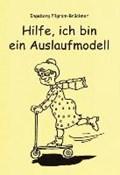 Hilfe, ich bin ein Auslaufmodell   Pilgram-Brückner, Ingeborg ; Layer-Stahl, Dorothea  