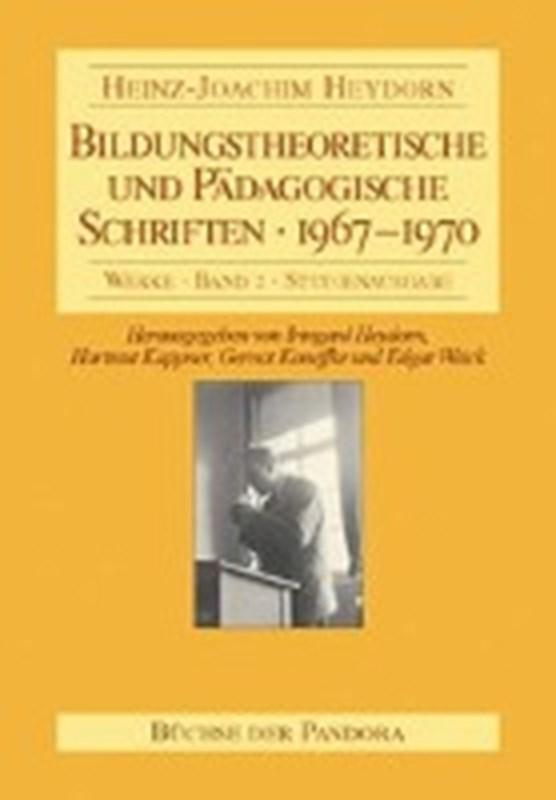 Bildungstheoretische und Pädagogische Schriften - 1967-1970
