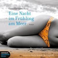 Eine Nacht im Frühling am Meer | Guernalec-Levy, Gaëlle ; Schulz-Berlinghoff, Nadja |
