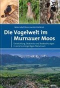 Die Vogelwelt im Murnauer Moos   Liebel, Heiko T. ; Fünfstück, Hans-Joachim  