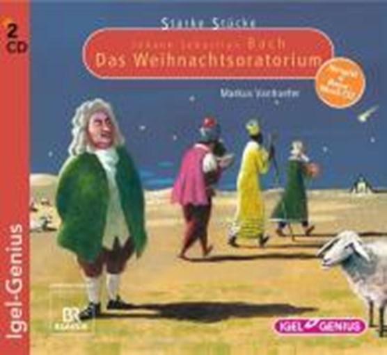 Starke Stücke 04. Johann Sebastian Bach: Das Weihnachts-Oratorium