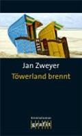 Töwerland brennt   Jan Zweyer  