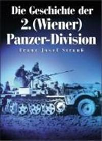 Die Geschichte der 2. (Wiener) Panzer-Division   Franz Josef Strauss  