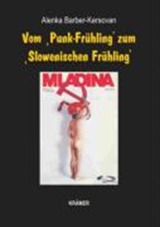 """Vom """"Punk-Frühling"""" zum """"Slowenischen Frühling"""""""