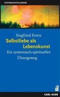 Selbstliebe als Lebenskunst   Siegfried Essen  