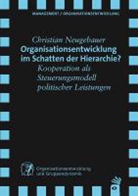 Organisationsentwicklung im Schatten der Hierarchie?