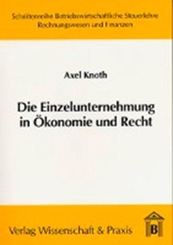 Die Einzelunternehmung in Ökonomie und Recht