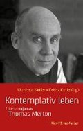 Müller, W: Kontemplativ leben | Müller, Wunibald ; Grün, Anselm ; Cuntz, Detlev ; Steindl-Rast, David |