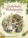 Zauberhaftes Wichtelparadies | Anette Weber |