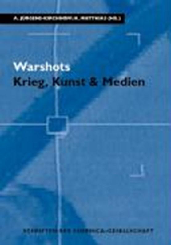 Warshots. Krieg, Kunst & Medien