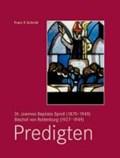 Dr. Joannes Baptista Sproll (1870-1949), Bischof von Rottenburg (1927-1949). Predigten | Franz X. Schmid |