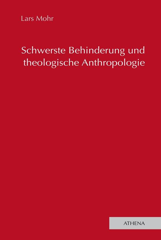 Schwerste Behinderung und theologische Anthropologie