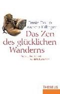 Das Zen des glücklichen Wanderns   Döll, Ermin ; Hillinger, Marcus  