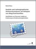 Soziale und netnographische Netzwerkanalysen am Beispiel von Blog-Communities.   Martin Klaus  