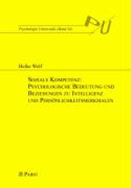 Soziale Kompetenz: Psychologische Bedeutung und Beziehungen zu Intelligenz und Persönlichkeitsmerkmalen