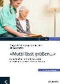 """""""Mutti lässt grüßen...""""   Schneberger, Margarete ; Jahn, Sonja ; Marino, Elfriede  """